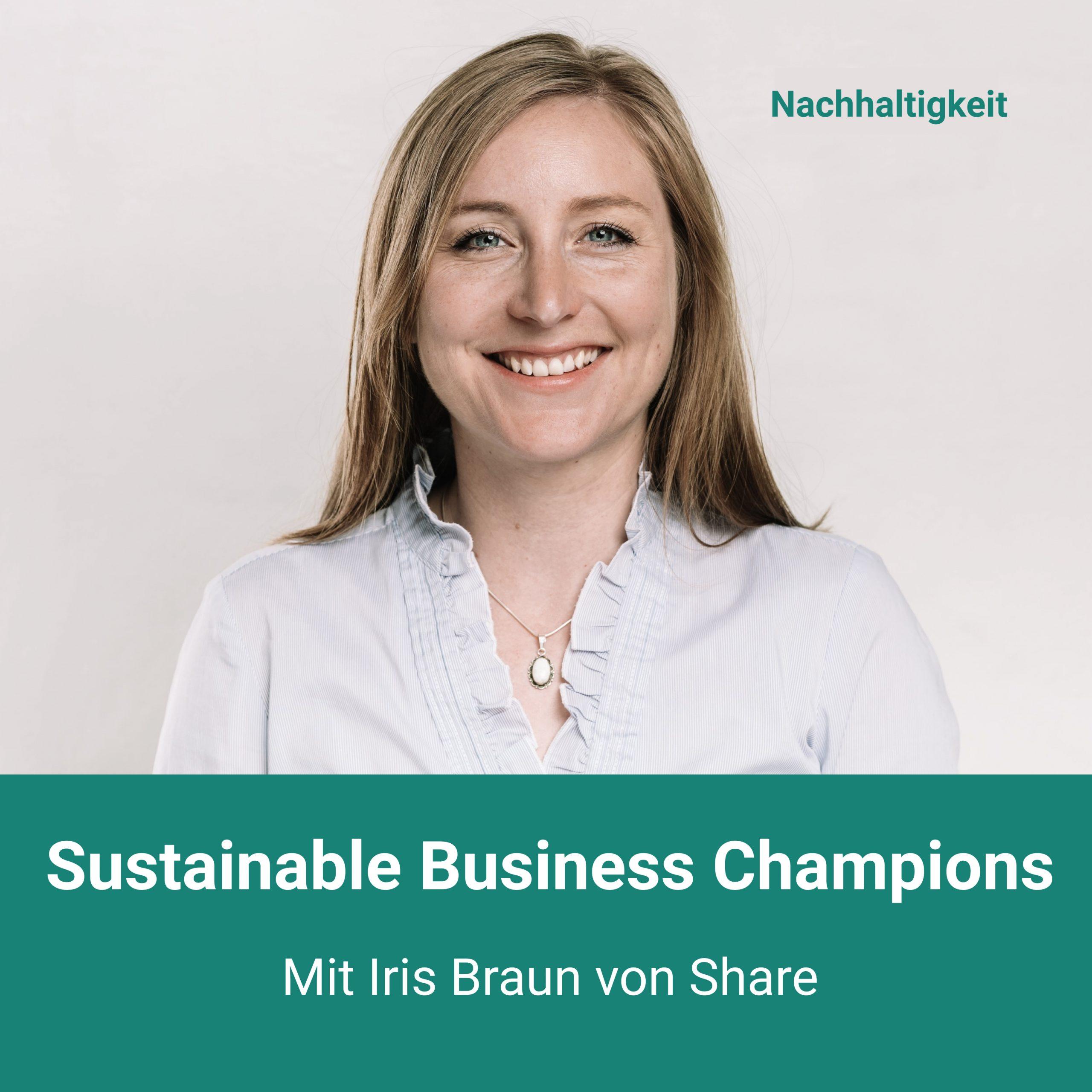 Podcast_Sustainable_Business_Champions_mit_Iris_Braun