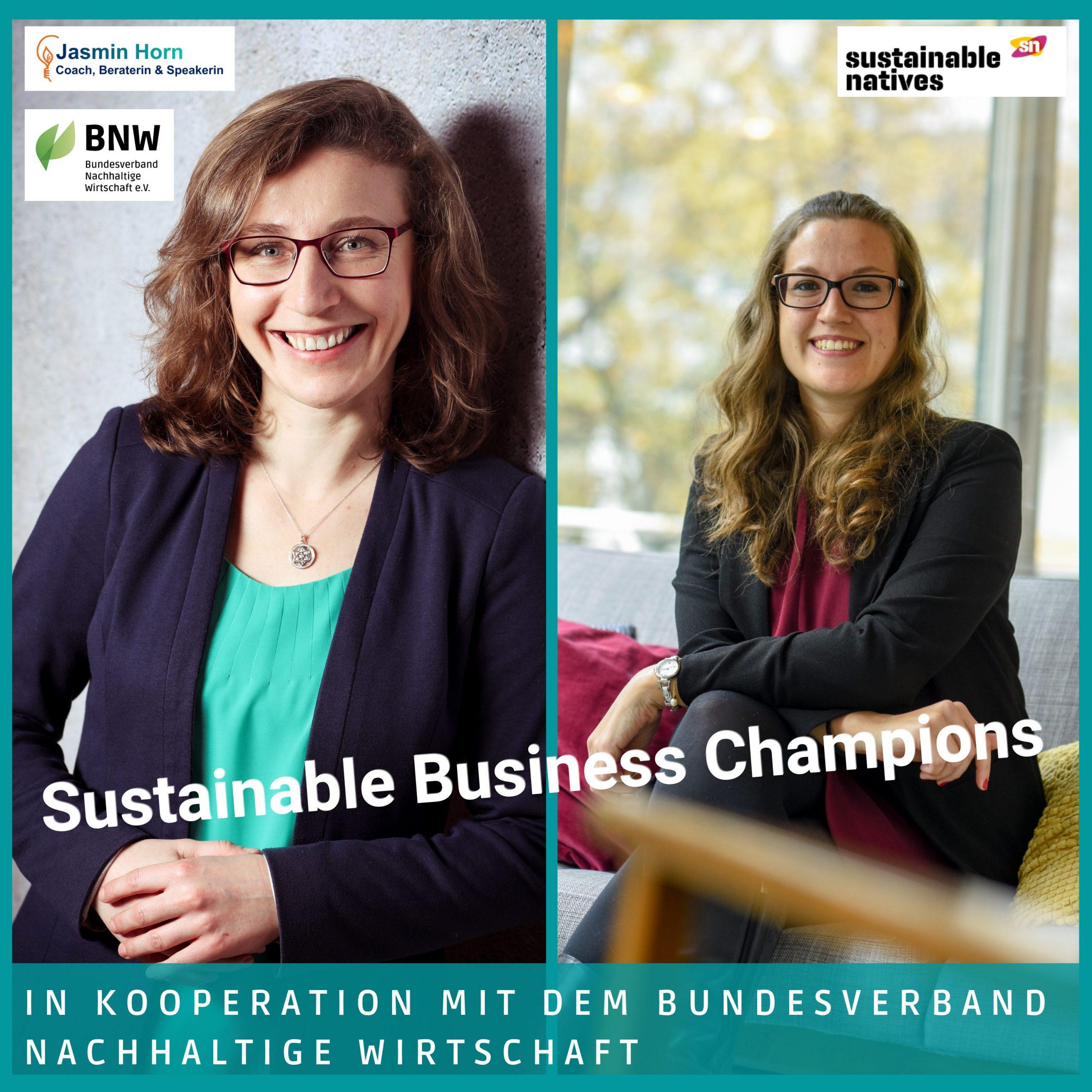 Podcast Sustainable Business Champions_#09 Mut beim Nachhaltigkeitsbericht_Marie-Lucie Linde_Jasmin Horn